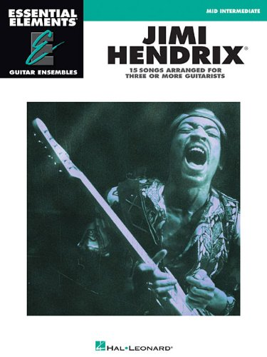 Jimi Hendrix - Essential Elements Guitar Ensembles Mid Intermediate (Essential Elements Guitar Ensemble Series)