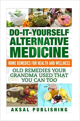 Home remedies do it yourself alternative medicine mr aksal sakul home remedies do it yourself alternative medicine mr aksal sakul 9781537166902 amazon books solutioingenieria Gallery