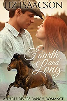 Fourth and Long (Three Rivers Ranch Romance Book 3) by [Isaacson, Liz, Johnson,Elana]