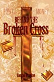 img - for Behind the Broken Cross by Conrad Prophet (2008-11-30) book / textbook / text book