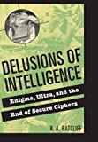 Delusions of Intelligence, R. A. Ratcliff, 0521736625