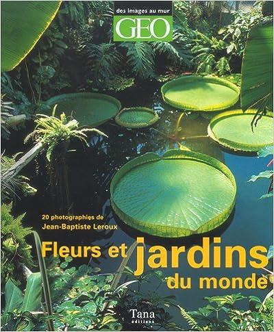 Livres gratuits en ligne Fleurs et jardins du monde pdf