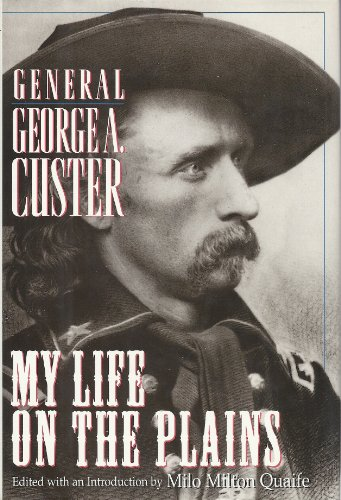 My Life on the Plains General George A. Custer (Did George Washington Fight In A War)