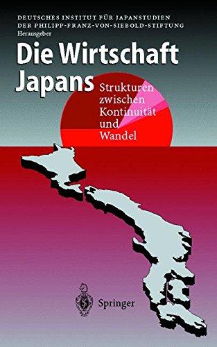 Die Wirtschaft Japans - Strukturen zwischen Kontinuität und Wandel