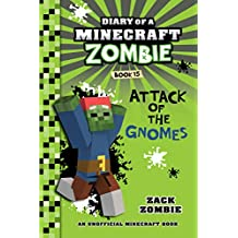 Minecraft: Diary of a Minecraft Zombie Book 15: Attack of the Gnomes! (An Unofficial Minecraft Book)
