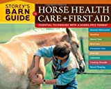Storey's Barn Guide to Horse Health Care + First Aid, Robin Catalano, 1580176399