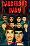 Dangerous Dana, Doris Miller, Hill Publications, 0966205502