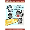 The Navy Lark, Volume 1: Laughs Ahoy Landlubbers Radio/TV Program by Laurie Wyman, George Evans Narrated by Leslie Phillips, Stephen Murray, Jon Pertwee