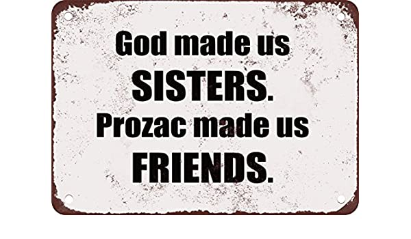 Dios Made Us Sisters, Prozac Made Us Friends Divertido Metal ...