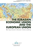 img - for The Eurasian Economic Union and the European Union: Moving toward a Greater Understanding book / textbook / text book
