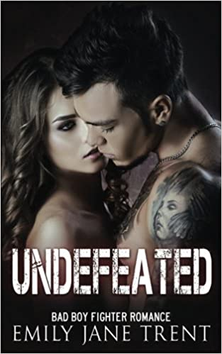 Amazon Fr Undefeated Bad Boy Fighter Romance Emily Jane