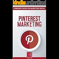 Pinterest Marketing: Turbine E Transforme Seu Negócio Com Técnicas De Marketing Digital (Primeiros Passos no Marketing Digital Livro 7)