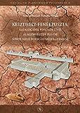 Keszthely-Fenékpuszta: Katalog der Befunde und ausgewählter Funde sowie neue Forschungsergebnisse (Castellum Pannonicum Pelsonense)