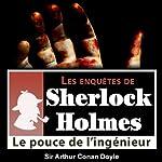 Le pouce de l'ingénieur (Les enquêtes de Sherlock Holmes 17) | Arthur Conan Doyle