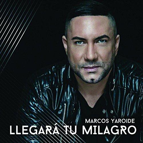 Amazon.com: Llegará Tu Milagro: Marcos Yaroide: MP3 Downloads