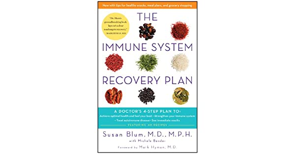 The Immune System Recovery Plan: A Doctor's 4-Step Plan To