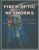 FIBER OPTIC NETWORKS Outside Plant Construction and Project Management Techniques, Patrick Argiro, 1475156030