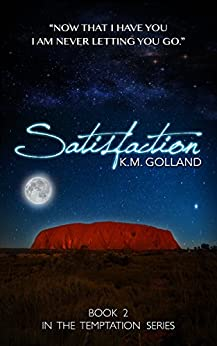 Satisfaction (The Temptation Series Book 2) by [Golland, K.M.]