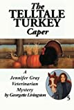 The Telltale Turkey Caper, Georgette Livingston, 1477836403