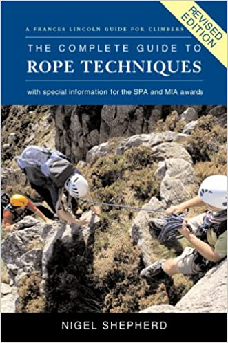 The Complete Guide to Rope Techniques Revised Edition
