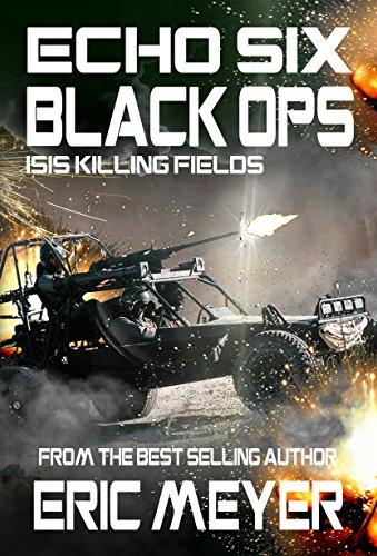 Echo-Six-Black-Ops-ISIS-Killing-Fields