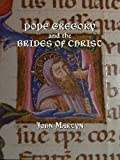 Pope Gregory and the Brides of Christ, John Martyn, 1443806161