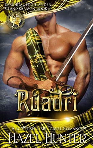 Ruadri (Immortal Highlander, Clan Skaraven Book 3): A Scottish Time Travel Romance (Volume 3)