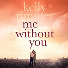 Me Without You Audiobook by Kelly Rimmer Narrated by Federay Holmes