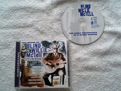 (The Legend of Blind Willie McTell: The Early Recordings of a Blues Master)