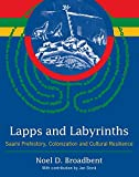 Lapps and Labyrinths: Saami Prehistory, Colonization, and Cultural Resilience