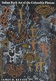 Indian Rock Art of the Columbia Plateau, James D. Keyser, 0295971606