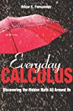 Everyday Calculus, Oscar E. Fernandez, 0691157553