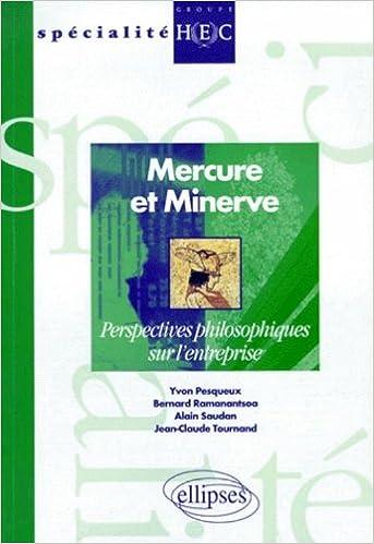 Livre gratuits en ligne Mercure et Minerve: Perspectives philosophiques sur l'entreprise pdf, epub