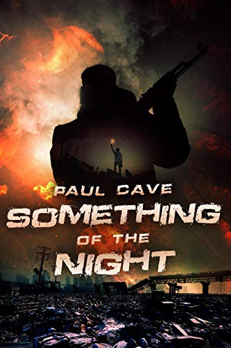 Something of the Night by [Cave, Paul]