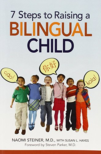 7 Steps to Raising a Bilingual Child by Steiner (1-Nov-2008) Paperback (7 Steps To Raising A Bilingual Child)