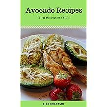 Avocado Recipes : Best 50 Delicious of Avocado Recipes Book (Avocado Recipes, 101 Avocado Recipes, 101 Avocado Recipe, Avocado Book Recipes, Avocado Books Recipes) (Lisa Shanklin Cookbooks No.1)
