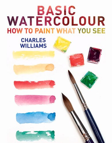 Download Basic Watercolour: How to Paint What You See pdf