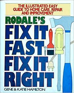 fix it fast fix it right hundreds of quick easy home improvement