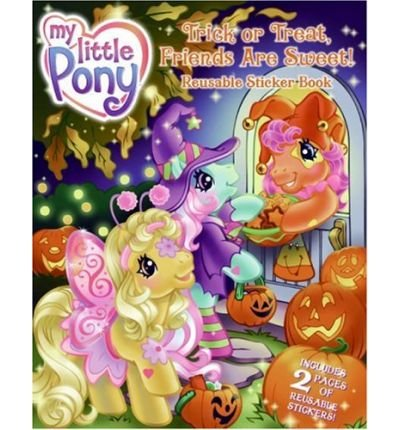 Trick or Treat, Friends Are Sweet! (My Little Pony (Harper Paperback)) (Mixed media product) - Common -