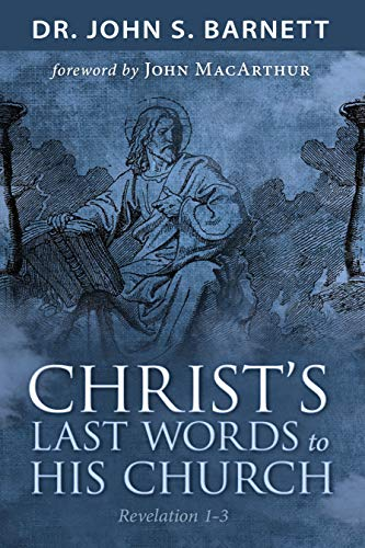 Christs Last Words To His Church Revelation 1 3 Kindle Edition