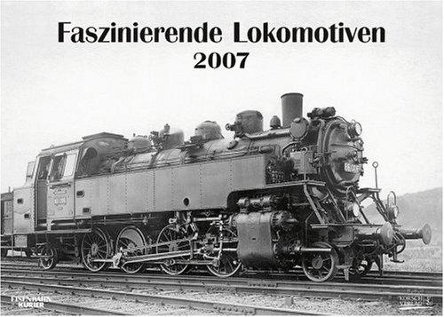 Faszinierende Lokomotiven 2007.