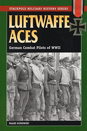 Pilot Luftwaffe - Luftwaffe Aces: German Combat Pilots of WWII (Stackpole Military History Series)
