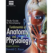 Study Guide for Rizzo's Fundamentals of Anatomy and Physiology, 4th