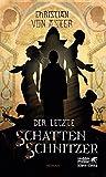 Front cover for the book Der letzte Schattenschnitzer by Christian von Aster