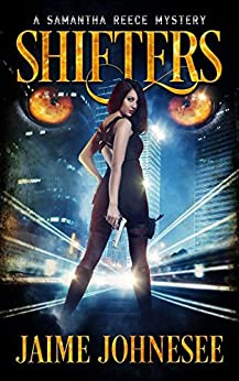 Shifters:  A Samantha Reece Mystery Book 1 by [Johnesee, Jaime]