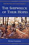 Front cover for the book The Shipwreck of Their Hopes: The Battles for Chattanooga (Civil War Trilogy) by Peter Cozzens