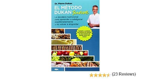 El método Dukan suave (OTROS NO FICCIÓN): Amazon.es: DUKAN, DR. PIERRE, Ramos Mena, FRANCISCO J., Pujol Valls, Nuria: Libros