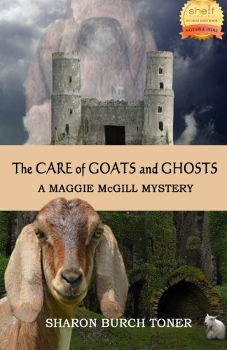 Book: The Care of Goats and Ghosts (Maggie McGill Mysteries Book 8) by Sharon Burch Toner