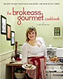 The BrokeAss Gourmet Cookbook, Gabi Moskowitz, 0983859515
