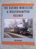 The Oxford, Worcester and Wolverhampton Railway